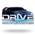 Drive-Multiplier Mayhem